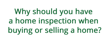 Why should you have a home inspection when buying or selling a home